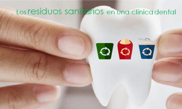 ¿Que debo que hacer en la gestión de los residuos sanitarios de una clínica dental?