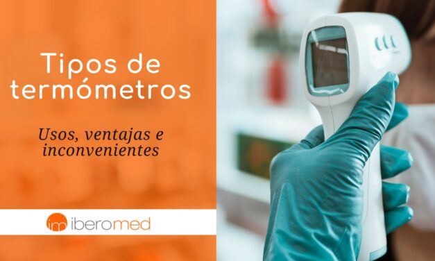 Tipos de termómetros: usos, ventajas e inconvenientes